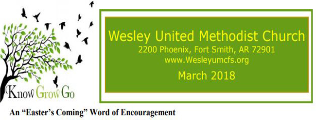 March 2018 Wesley United Methodist Church Fort Smith Arkansas Newsletter