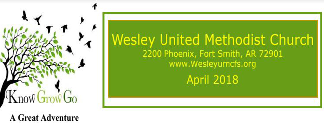 April 2018 Wesley United Methodist Church Fort Smith Arkansas Newsletter