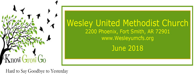 June 2018 Wesley United Methodist Church Fort Smith Arkansas Newsletter