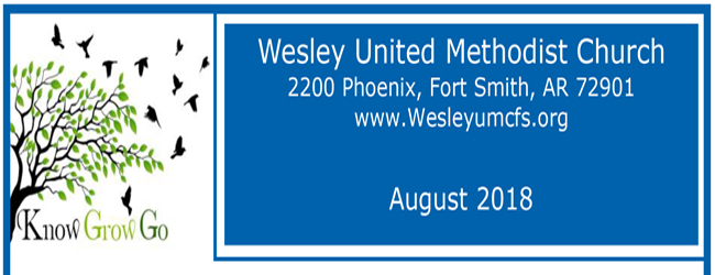 August 2018 Wesley United Methodist Church Fort Smith Arkansas Newsletter